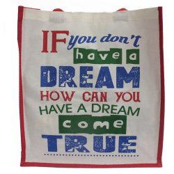 if you dont have a dream jute shopping bag